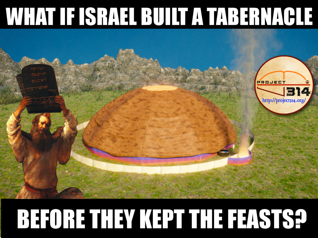 Did Israel build a Tabernacle before they kept the feasts?